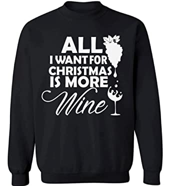 pekatees wine sweatshirt wine christmas sweater all i want for christmas is more wine sweater xmas