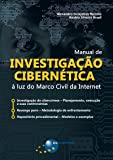Manual de Investigação Cibernética. À Luz do Marco Civil da Internet