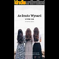 As Irmãs Wysard: Livro Um