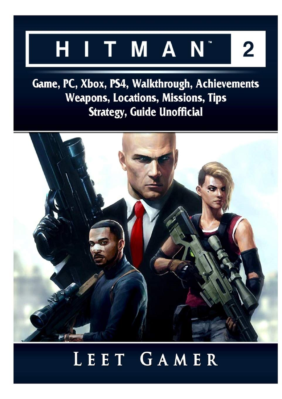 Buy Hitman 2 Game Pc Xbox Ps4 Walkthrough Achievements Weapons Locations Missions Tips Strategy Guide Unofficial Book Online At Low Prices In India Hitman 2 Game Pc Xbox Ps4 Walkthrough Achievements