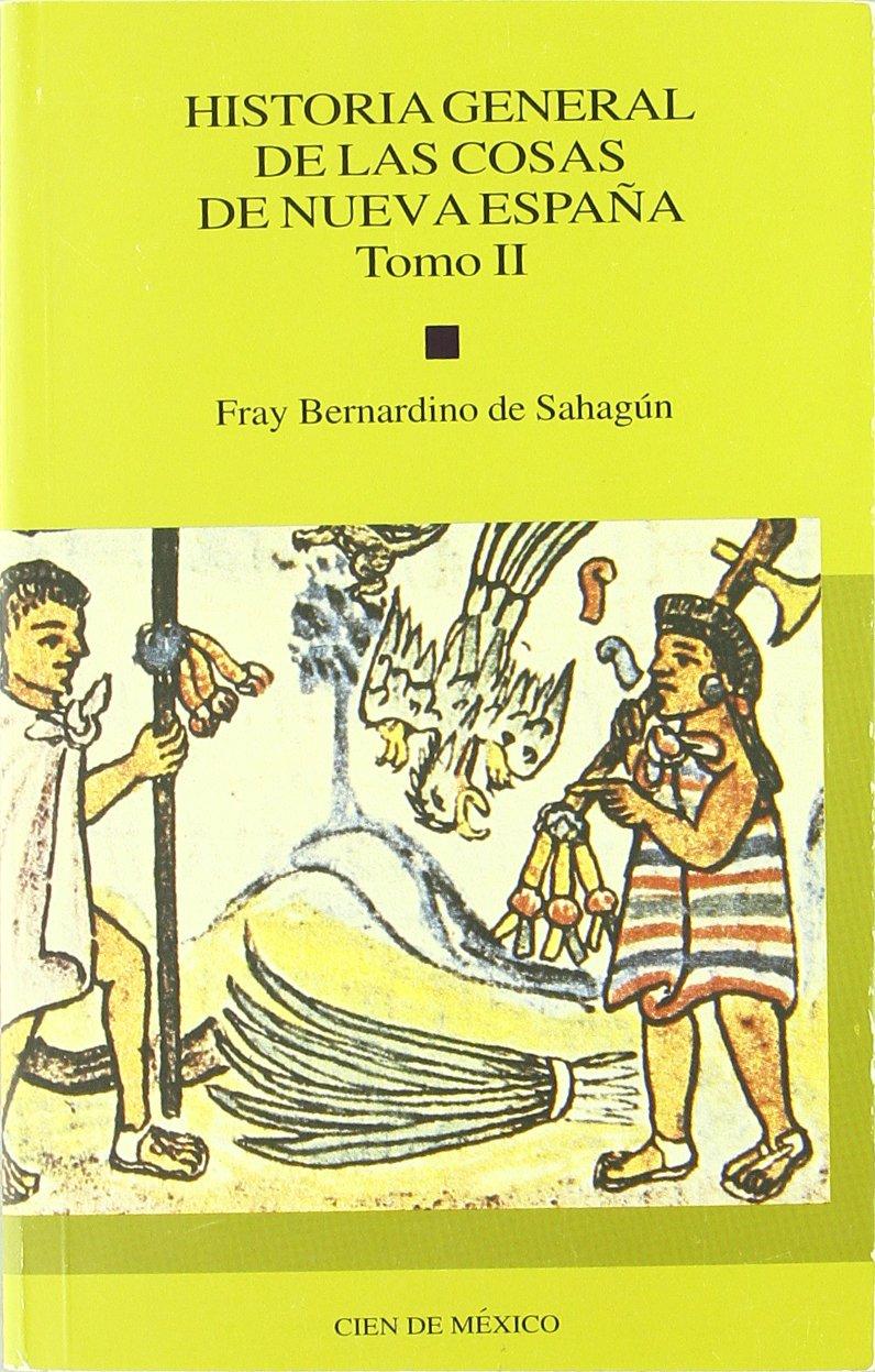 Historia general de las cosas de nueva España, tomo II: Amazon.es: Sahagun, Bernardino: Libros