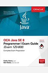 OCA Java SE 8 Programmer I Exam Guide (Exams 1Z0-808) Kindle Edition