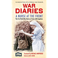 A Nurse at the Front: The First World War Diaries of Sister Edith Appleton (English Edition)