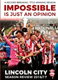 Impossible Is Just An Opinion Lincoln City Season Review 16/17.