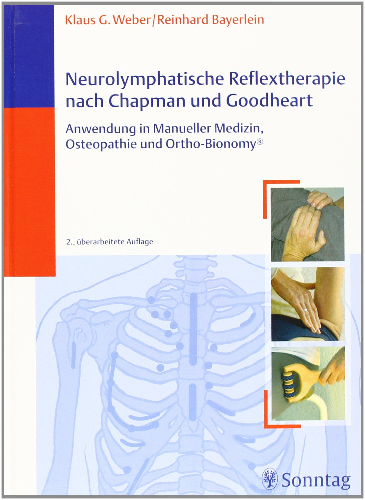 Neurolymphatische Reflextherapie nach Champan und Goodheart: Anwendung in der Ortho-Bionomy, Osteopathie und Kinesiologie