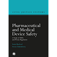 Pharmaceutical and Medical Device Safety: A Study in Public and Private Regulation (Civil Justice Systems)