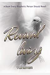 Revival Living: Living a daily Revived Life! Kindle Edition
