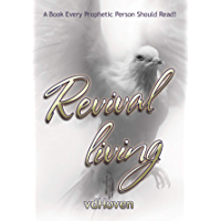 Revival Living: Living a daily Revived Life! (English Edition)