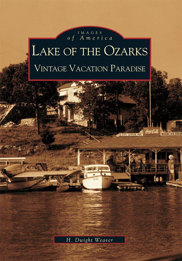 Lake of the Ozarks:  Vintage Vacation Paradise