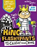 King Flashypants and the Creature From Crong: Book 2