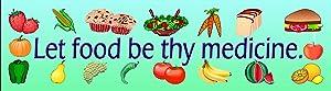 Let Food Be Thy Medicine Magnetic Bumper Sticker