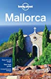 Lonely Planet Mallorca 2nd Ed.: 2nd Edition