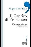 Il Cantico di Francesco: L'invocazione universale del santo d'Assisi