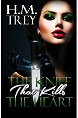 The Knife that Kills the Heart (Peace In The Storm Publishing Presents) Kindle Edition