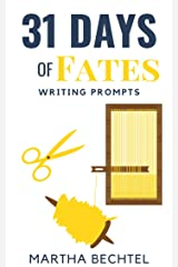 31 Days of Fates: Writing Prompts (31 Days of Writing Prompts Book 9) Kindle Edition