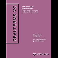 Dealterms.vc: Von Handwerk, Kunst und Philosophie der Venture-Capital-Finanzierung von Startups in Deutschland