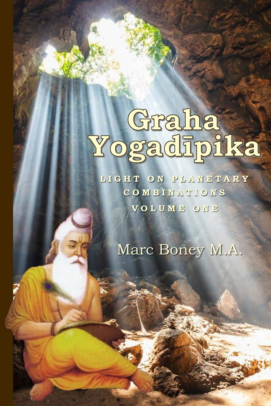 Graha Yogadeepika: Light on Planetary Combinations (Volume 1 ...