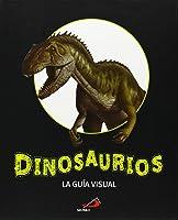 Dinosaurios: La Guía Visual (Conocimiento Y