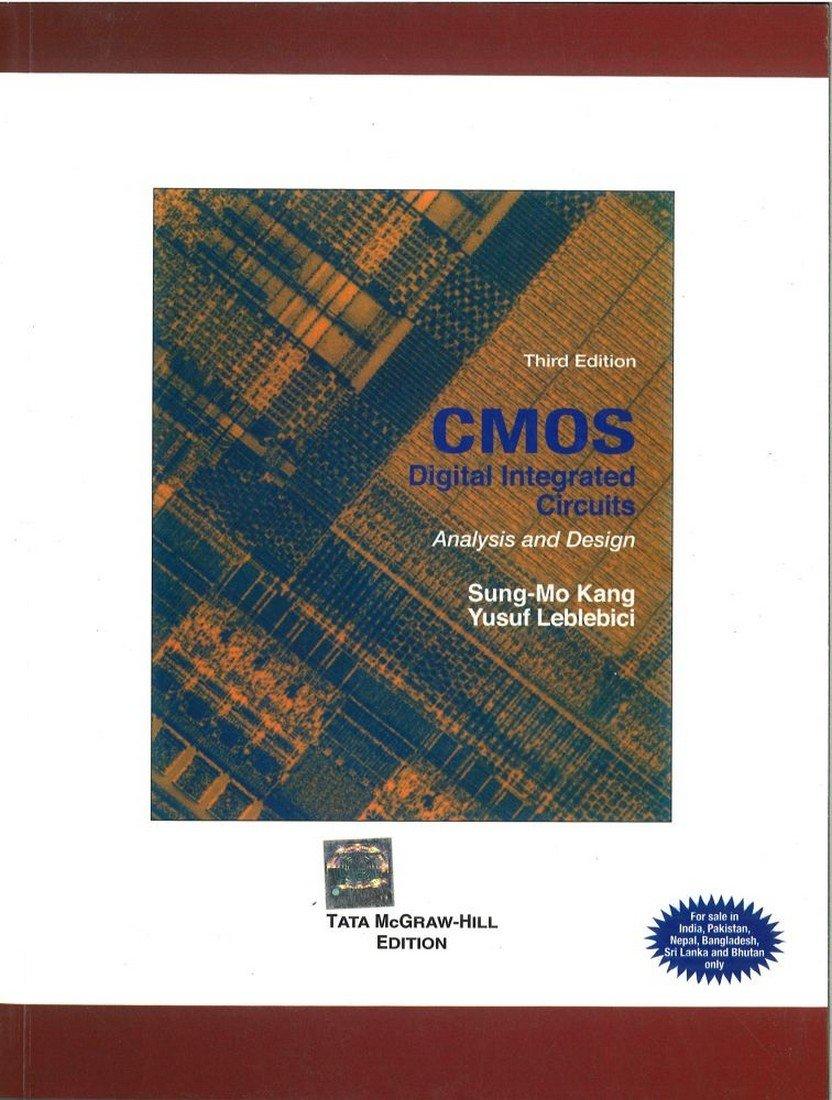 CMOS Digital Integrated Circuits: Steve Kang: 9780070530775