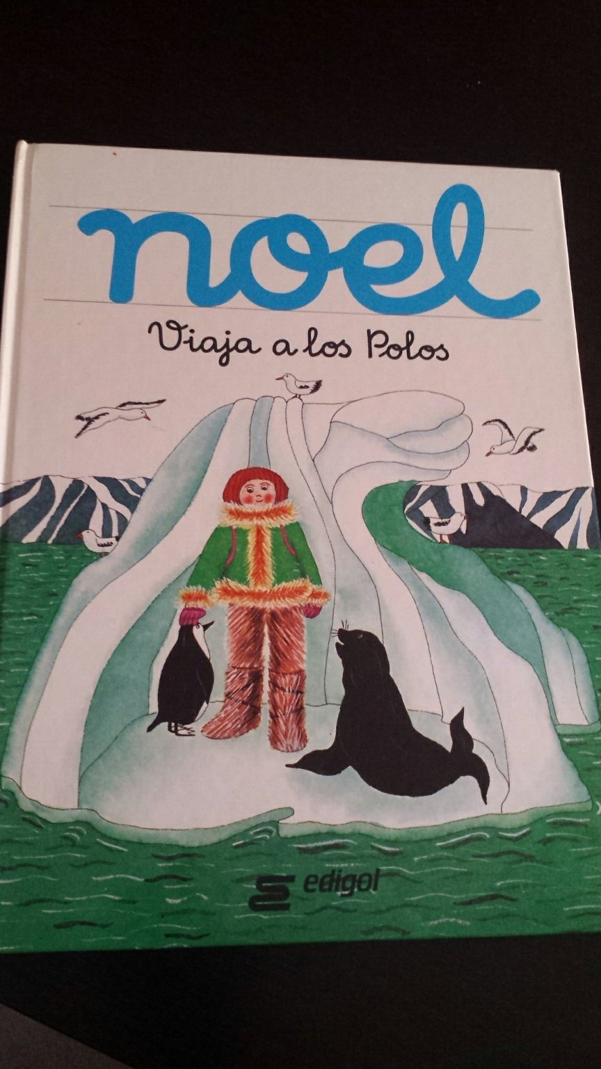 Noel Viaja a Los Polos/Noel Travels to the North and South Poles (Spanish Edition) (Spanish) Hardcover – November 1, 1986