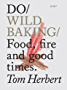 Do Wild Baking: Food, fire and good times (Do Books Book 16)