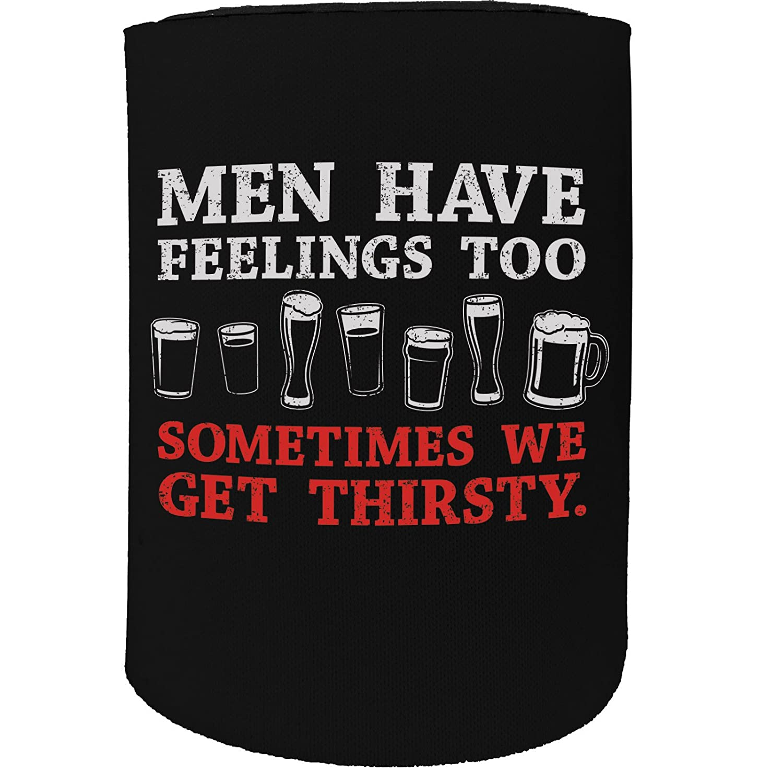 123t Stubby Holder - Men Have Feelings Too Beer Wine - Funny Novelty Birthday Gift Joke Beer Can Bottle Coolie Koozie Stubbie