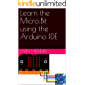 Learn the Micro:Bit using the Arduino IDE