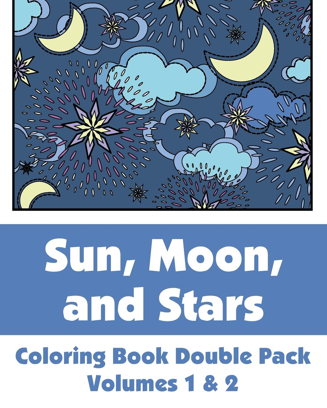 Download Sun, Moon, and Stars Coloring Book Double Pack (Volumes 1 & 2) (Art-Filled Fun Coloring Books) pdf