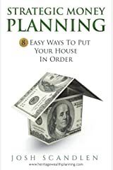 Strategic  Money Planning: 8 Easy Ways To Put Your House In Order Paperback