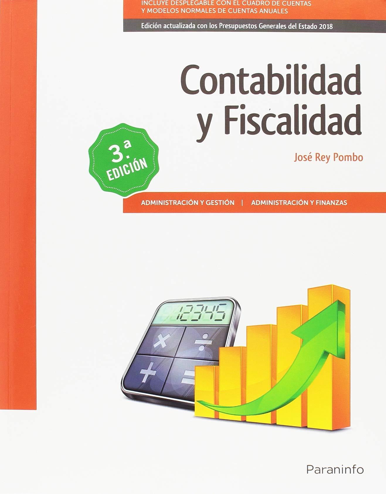 Contabilidad y Fiscalidad 3.ª edición 2018 Tapa blanda – 9 ago 2018 PAULA REY NAVARRO JOSE REY POMBO Ediciones Paraninfo S.A