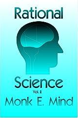 Rational Science Vol. II Kindle Edition