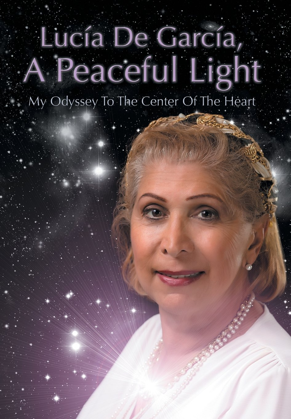 Download Lucia de Garcia, a Peaceful Light: My Odyssey to the Center of the Heart ebook