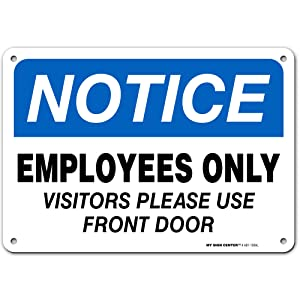 """Notice Employee Only Sign Visitor Please Use Front Door, Made Out of .040 Rust-Free Aluminum, Indoor/Outdoor Use, UV Protected and Fade-Resistant, 7"""" x 10"""", by My Sign Center"""