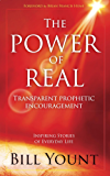 The Power of Real: Transparent Prophetic Encouragement
