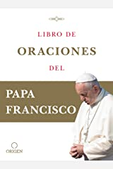 Libro de oraciones del Papa Francisco (Spanish Edition) eBook Kindle