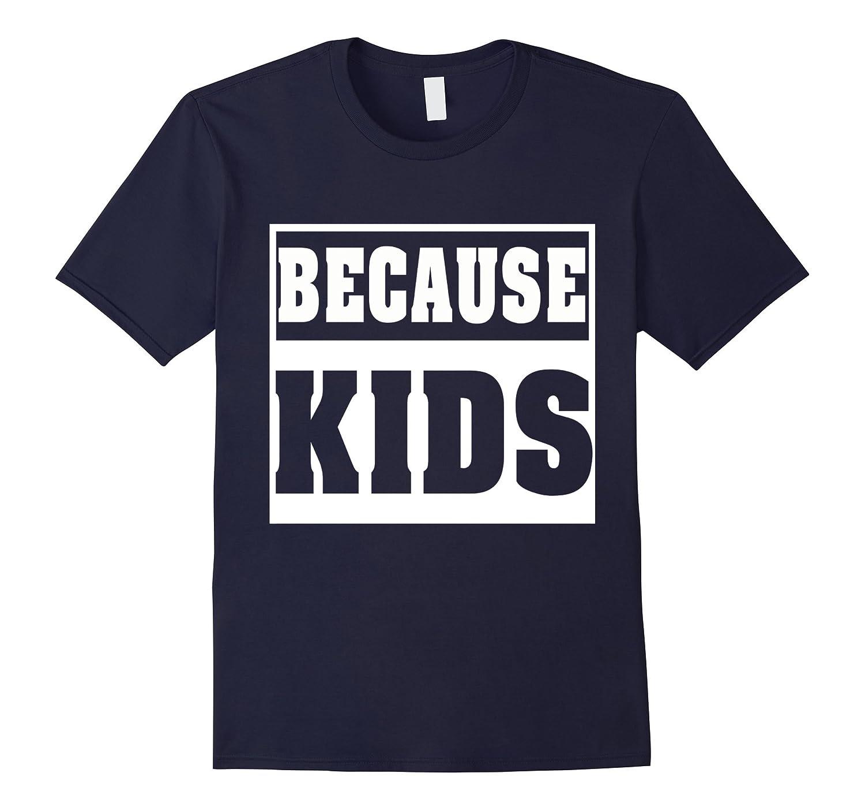 Because Kids shirt-CD