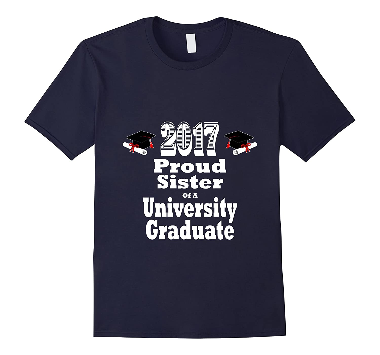 2017 University Graduation Shirt Proud Sister Graduate Grad-TH