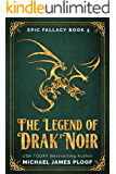 The Legend of Drak'Noir: Humorous Fantasy (Epic Fallacy Book 3)
