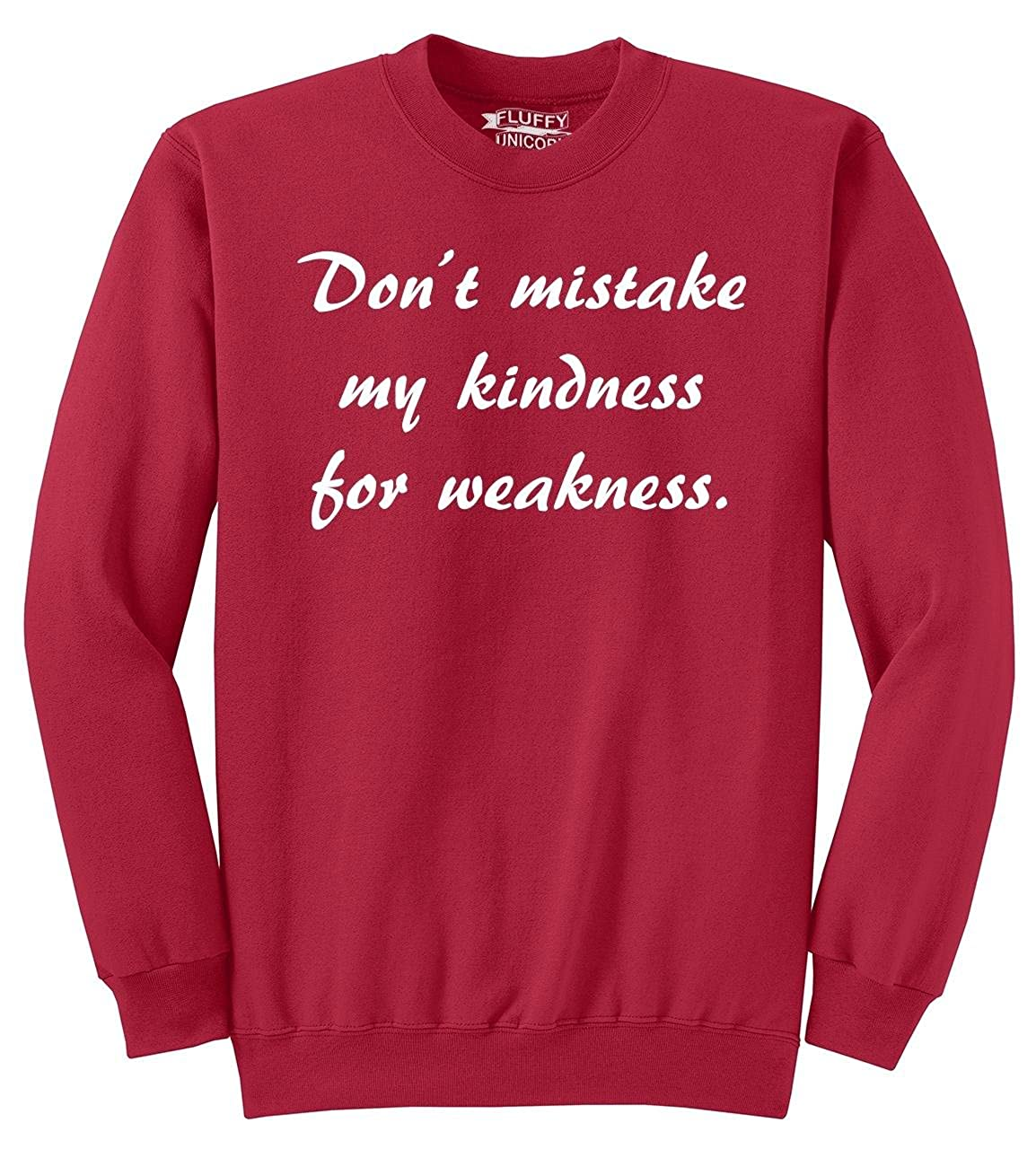 Comical Shirt Mens Dont Mistake Kindness for Weakness Sweatshirt