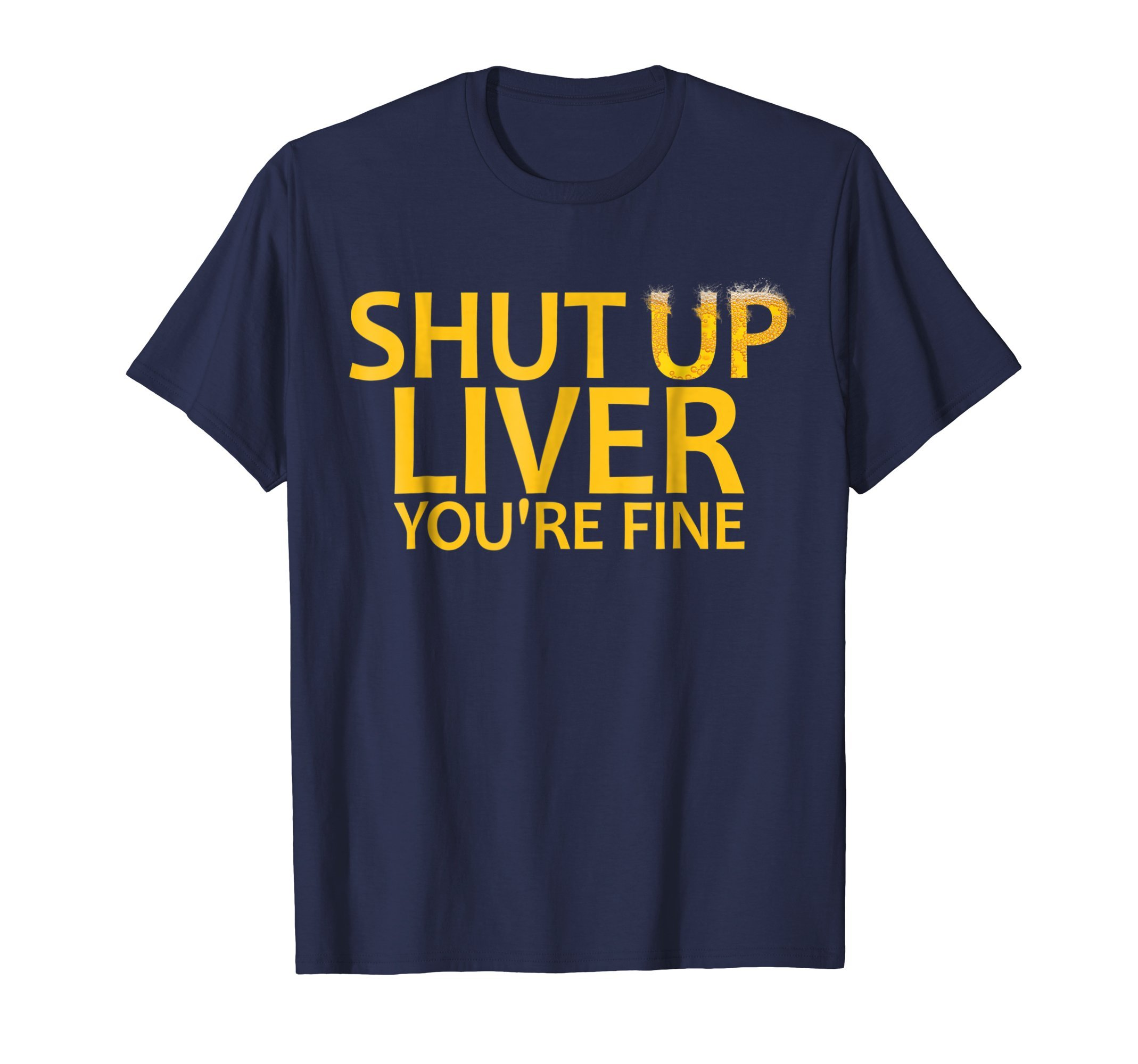 Mens Shut Up Liver You're Fine - Funny Beer Drinking T-Shirt Large Navy