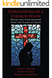 Confessions of a Church Felon: Protecting Your Ministry from the Flames of Fraud