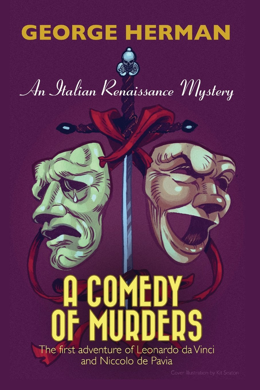 A Comedy of Murders: An Italian Renaissance Mystery (Mystery Adventure series of Leonardo da Vinci and Niccolo da Pavia) (Volume 1) ebook