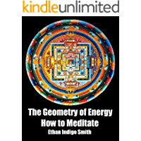 The Geometry of Energy: How to Meditate (English Edition)