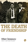 The Death of Friendship