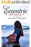Eccentric Intimacy: Love Like a Fairy Tale