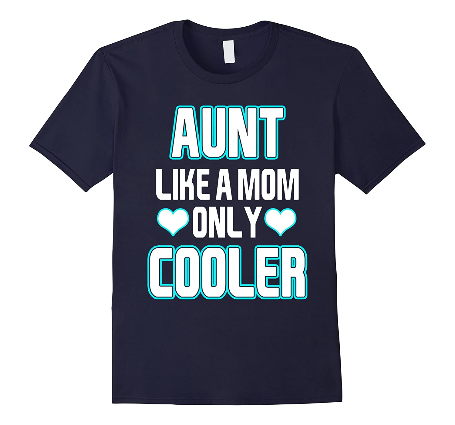 Aunt Like A Mom Only Cooler T-shirt, Aunt Like A Mother
