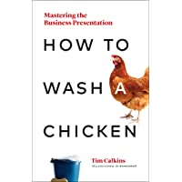 How to Wash a Chicken: Mastering the Business Presentation