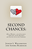Second Chances: Men, Women and Children, A Decade After Divorce