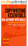 Copywriting Essentials for Writers with Balls : How to write and deliver sales copy that actually sells (For authors with balls  Book 2)