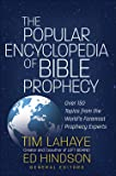 The Popular Encyclopedia of Bible Prophecy: Over 150 Topics from the World's Foremost Prophecy Experts (Tim LaHaye Prophecy Library™)